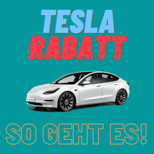 So erhält man Tesla Rabatte